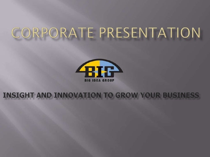 Corporate Presentation<br />Insight and Innovation to grow your business<br />