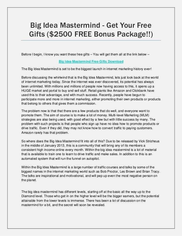 Big Idea Mastermind - Get Your Free     Gifts ($2500 FREE Bonus Package!!)Before I begin, I know you want these free gifts...