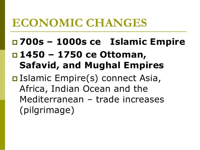 ccot economic islamic world 1750 1900 Change and continuity analysis chart  early modern (1450-1750  many converted to islam because it provided a connection to the prosperous islamic world.