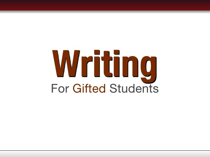 Writing For Gifted Students