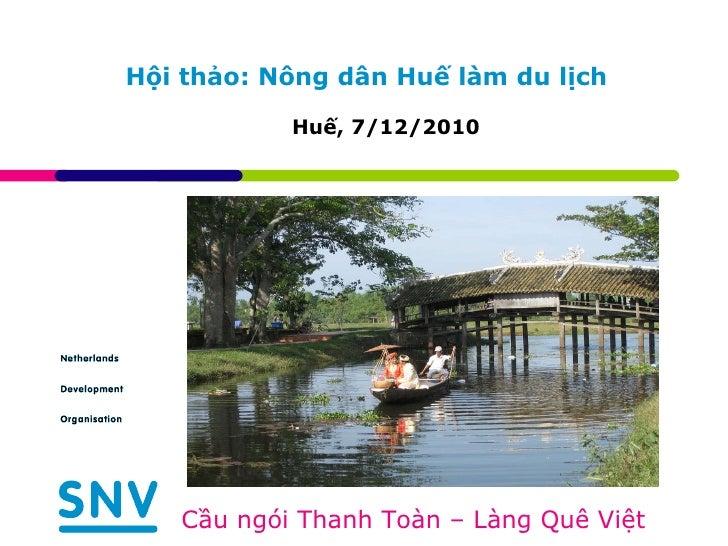 Hội thảo: Nông dân Huế làm du lịch Huế, 7/12/2010 Cầu ngói Thanh Toàn – Làng Quê Việt