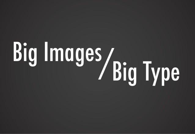 Big Images/ Big Type