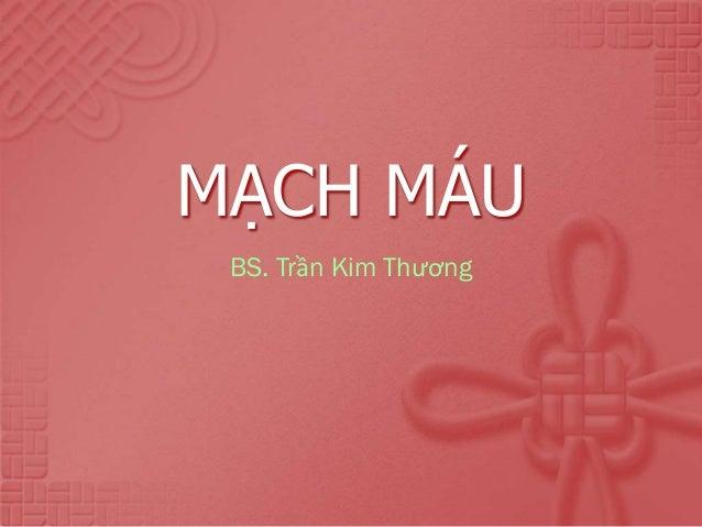 MẠCH MÁU BS. Trần Kim Thương
