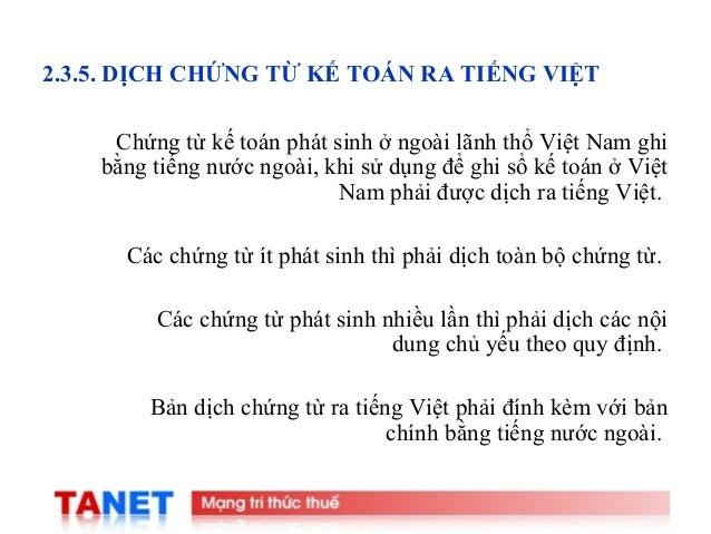 20 2.3.5. DỊCH CHỨNG TỪ KẾ TOÁN RA TIẾNG VIỆT Chứng từ kế toán phát sinh ở ngoài lãnh thổ Việt Nam ghi bằng tiếng nước ngo...