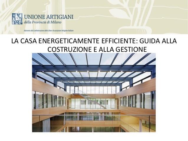 LA CASA ENERGETICAMENTE EFFICIENTE: GUIDA ALLACOSTRUZIONE E ALLA GESTIONE