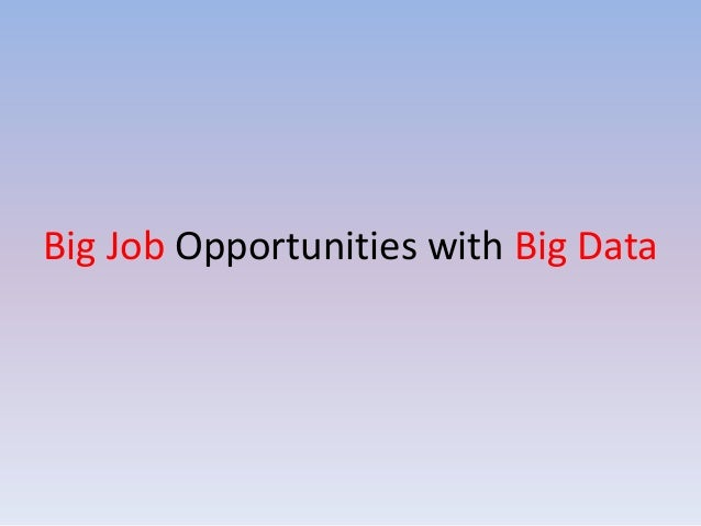 Big Job Opportunities with Big Data