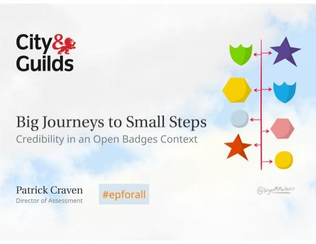 Big journeys to small steps