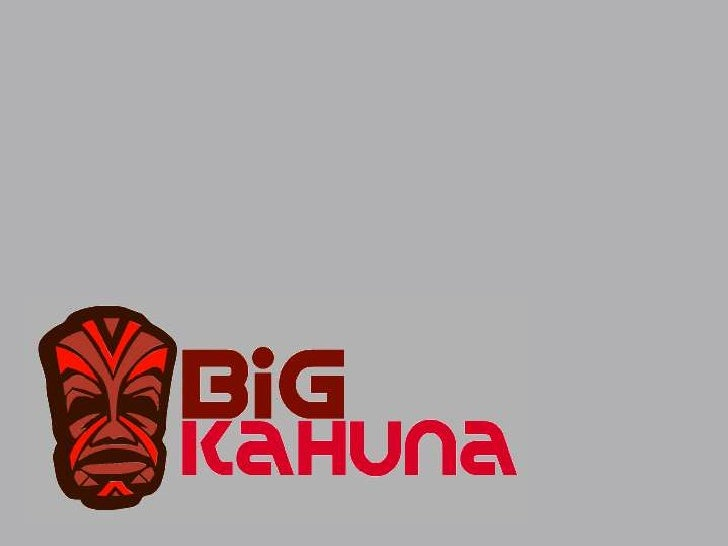 What is the Big Kahuna • A Framework for performing massively   distributed computation using grid of stateless   transien...