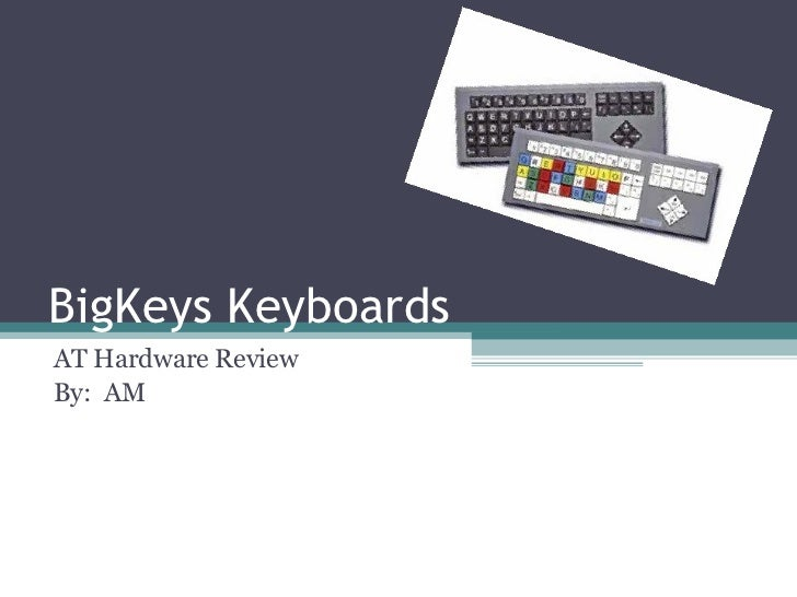 BigKeys Keyboards AT Hardware Review By:  AM
