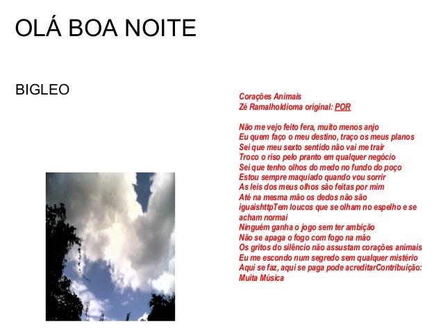 OLÁ BOA NOITEBIGLEO          Corações Animais                Zé RamalhoIdioma original: POR                Não me vejo fei...