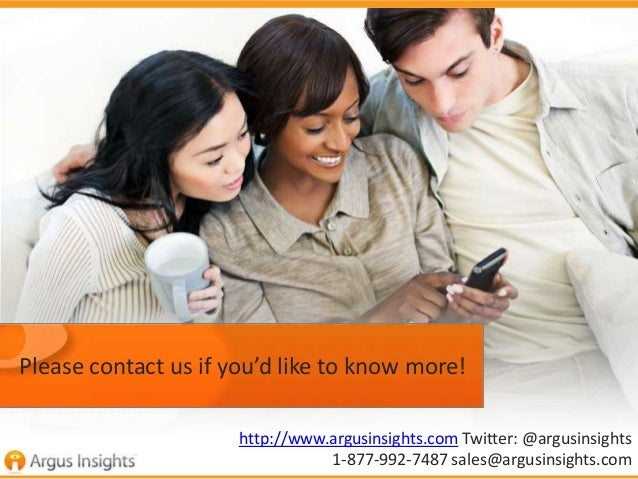 Please contact us if you'd like to know more! http://www.argusinsights.com Twitter: @argusinsights 1-877-992-7487 sales@ar...