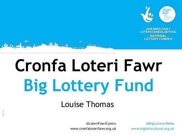 BLF17_37 @LoteriFawrCymru www.cronfaloterifawr.org.uk @BigLotteryWales www.biglotteryfund.org.uk Cronfa Loteri Fawr Big Lo...