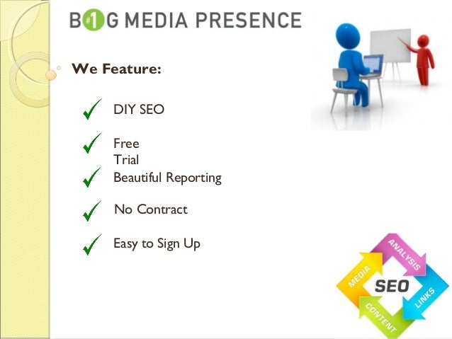 We Feature: DIY SEO Free Trial No Contract Easy to Sign Up Beautiful Reporting