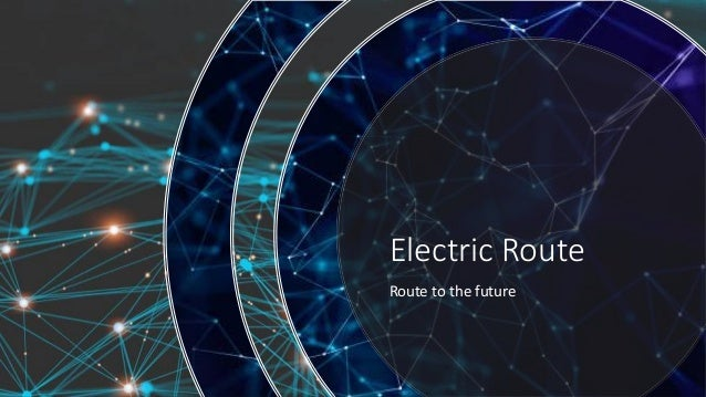Electric Route Route to the future