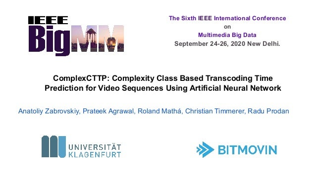 ComplexCTTP: Complexity Class Based Transcoding Time Prediction for Video Sequences Using Artificial Neural Network Anatol...