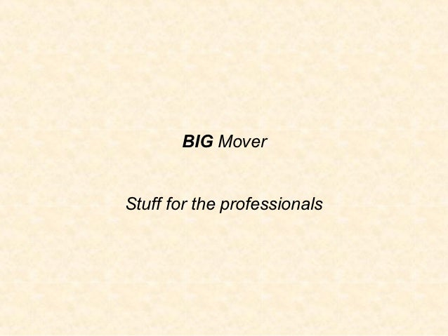 BIG MoverStuff for the professionals