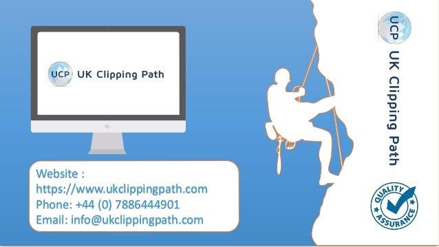 01 Website : https://www.ukclippingpath.com Phone: +44 (0) 7886444901 Email: info@ukclippingpath.com