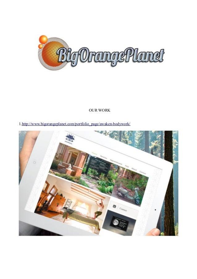OUR WORK 1.http://www.bigorangeplanet.com/portfolio_page/awaken-bodywork/