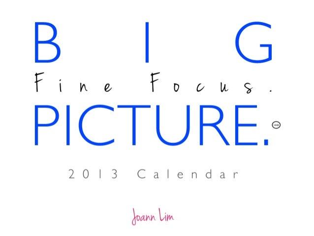 Big picture. Fine focus. 2013 calendar
