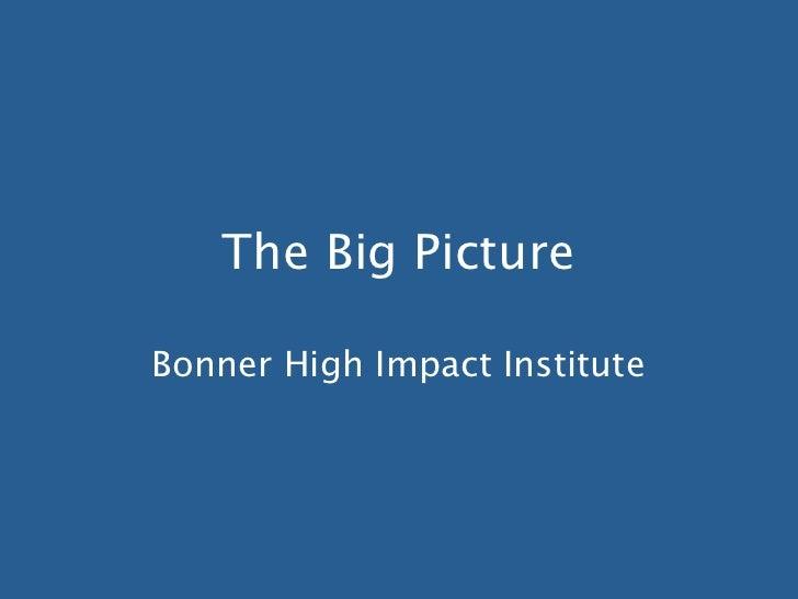 The Big PictureBonner High Impact Institute
