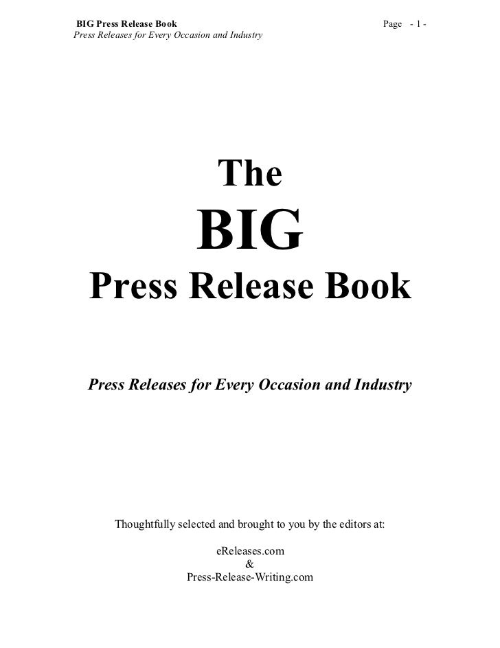 BIG Press Release Book                                             Page - 1 -Press Releases for Every Occasion and Industr...