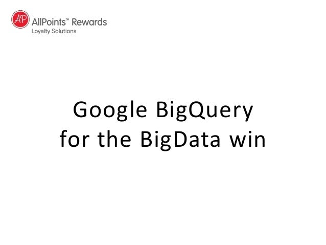Google BigQuery for the BigData win