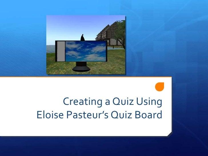 Creating a Quiz Using Eloise Pasteur's Quiz Board