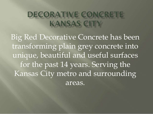 Big Red Decorative Concrete has been transforming plain grey concrete into unique, beautiful and useful surfaces for the p...
