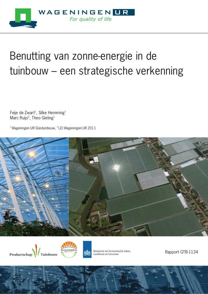 Benutting van zonne-energie in detuinbouw – een strategische verkenningFeije de Zwart1, Silke Hemming1Marc Ruijs2, Theo Gi...