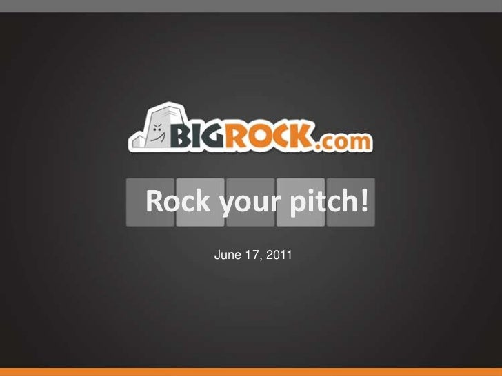 Rock your pitch!<br />June 18, 2011<br />