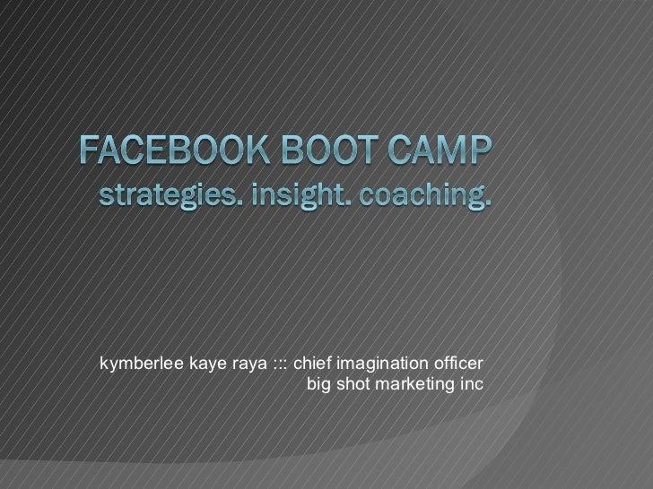 kymberlee kaye raya ::: chief imagination officer big shot marketing inc