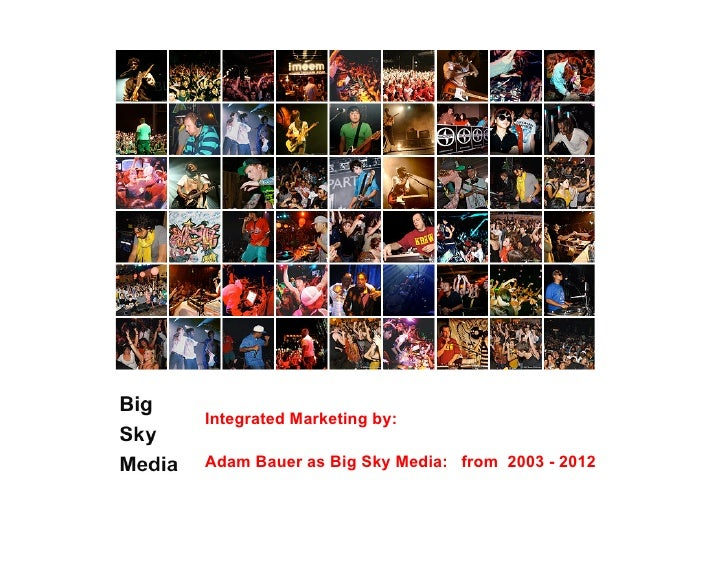 Integrated Marketing by:Adam Bauer as Big Sky Media: from 2003 - 2012