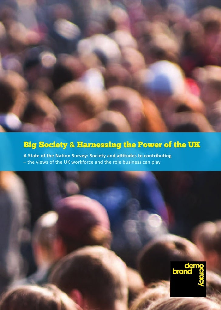 Big Society & Harnessing the Power of the UKA State of the Nation Survey: Society and attitudes to contributing– the views...