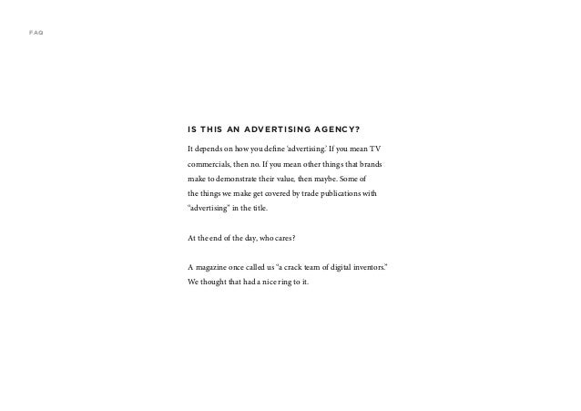 IS THIS AN ADVERTISING AGENCY? It depends on how you define 'advertising.' If you mean TV commercials, then no. If you mea...