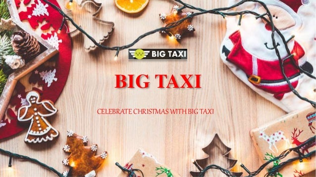 BIG TAXI CELEBRATE CHRISTMAS WITH BIG TAXI