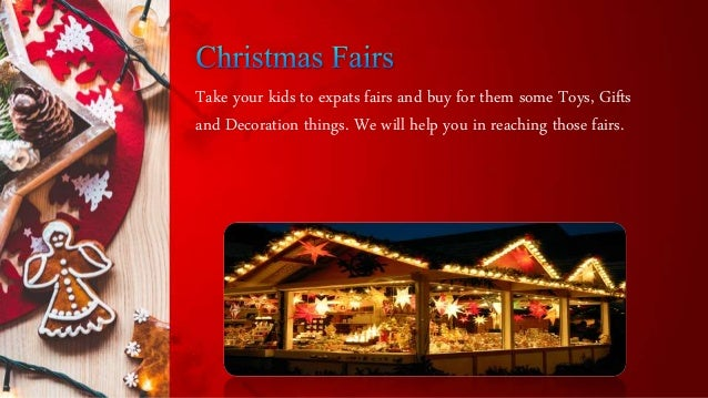 Take your kids to expats fairs and buy for them some Toys, Gifts and Decoration things. We will help you in reaching those...