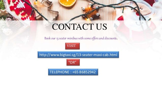 CONTACT US http://www.bigtaxi.sg/13-seater-maxi-cab.html Book our 13 seater minibus with some offers and discounts. VISIT ...