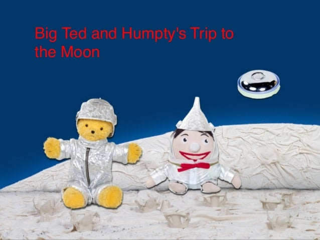Big Ted and Humptys Trip tothe Moon