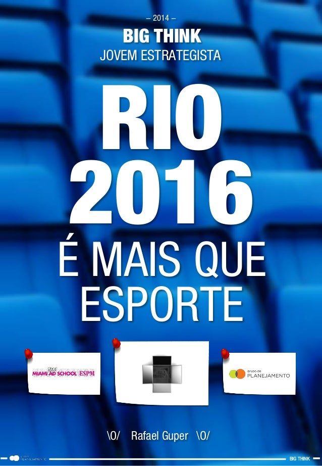 RIO2016  É MAIS QUE ESPORTE  O/ Rafael Guper O/  -2014 -  BIG THINK  BIG THINK  JOVEM ESTRATEGISTA