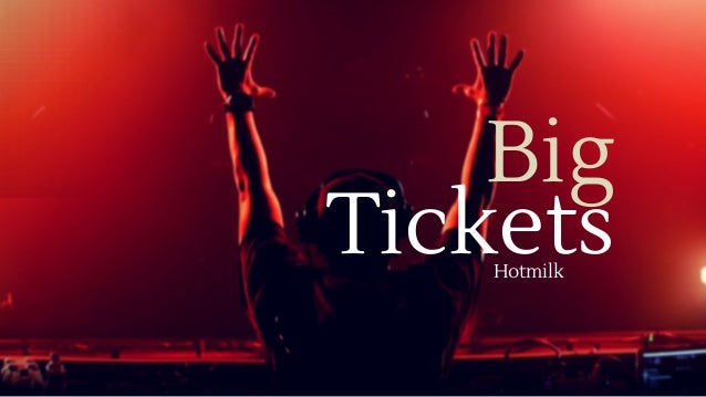 Tickets Big Hotmilk