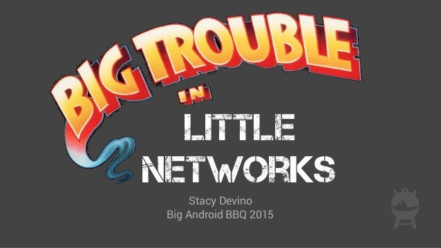 Little Networks Stacy Devino Big Android BBQ 2015