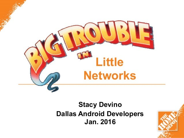 Little Networks Stacy Devino Dallas Android Developers Jan. 2016