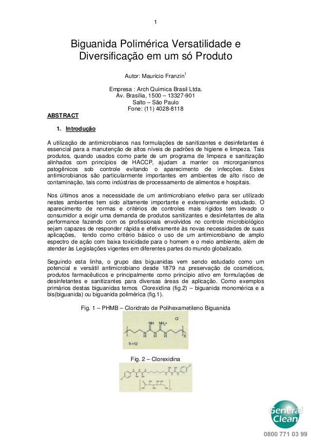1 Biguanida Polimérica Versatilidade e Diversificação em um só Produto Autor: Mauricio Franzin1 Empresa : Arch Química Bra...