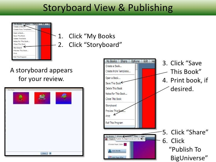 """Storyboard View & Publishing<br />Click """"My Books<br />Click """"Storyboard""""<br />Click """"Save This Book""""<br />Print book, if ..."""