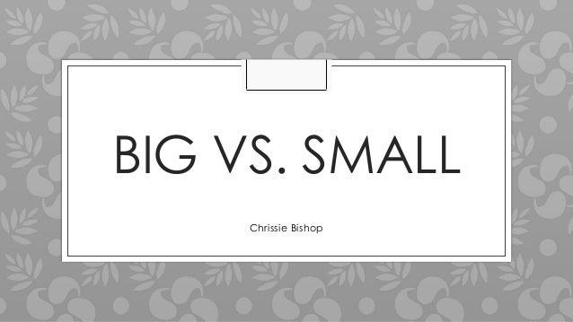 BIG VS. SMALL Chrissie Bishop