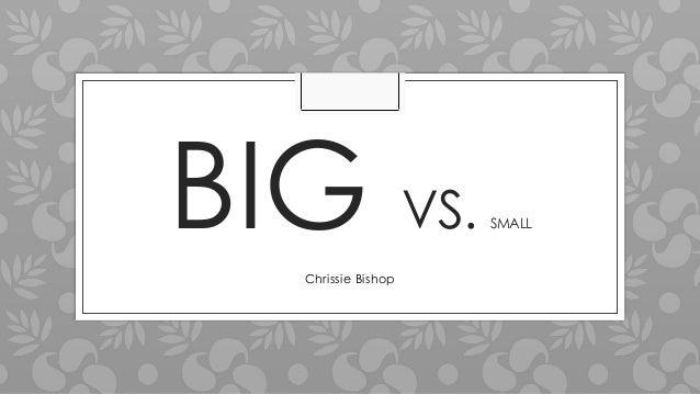 BIG VS. Chrissie Bishop  SMALL