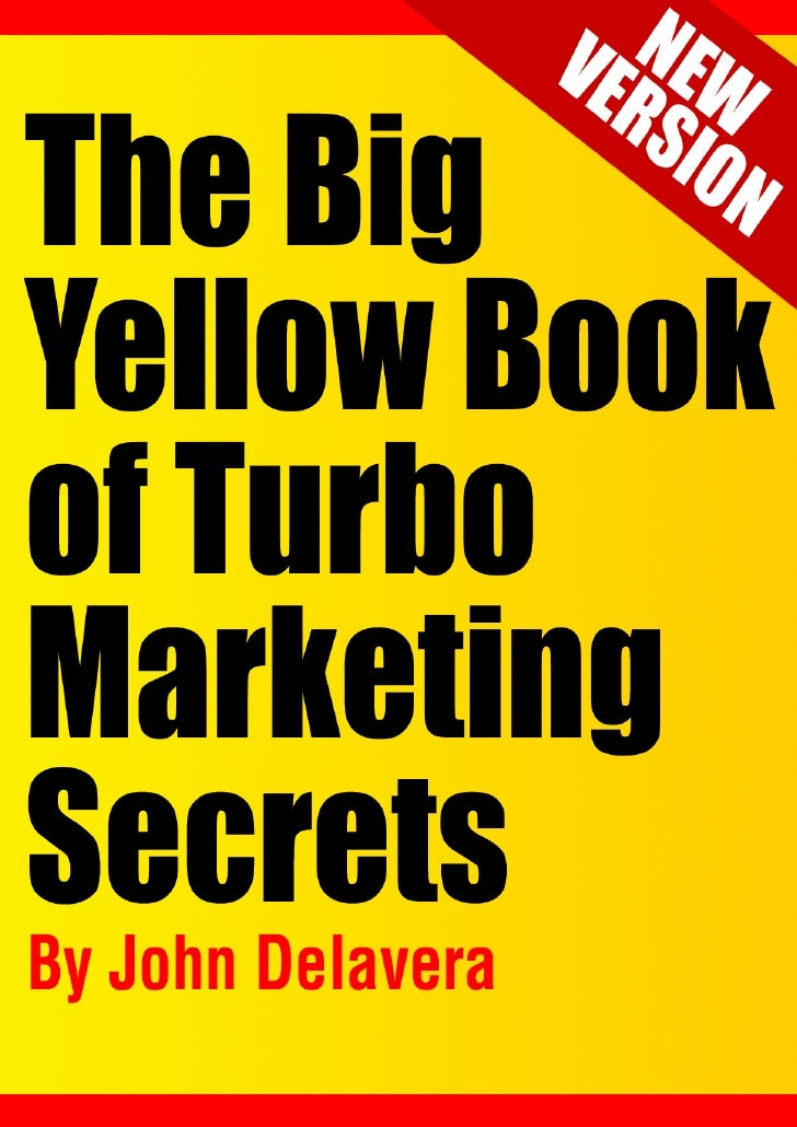 ___________________________________________________________________________ The Big Yellow Book Of Turbo Marketing Secrets...