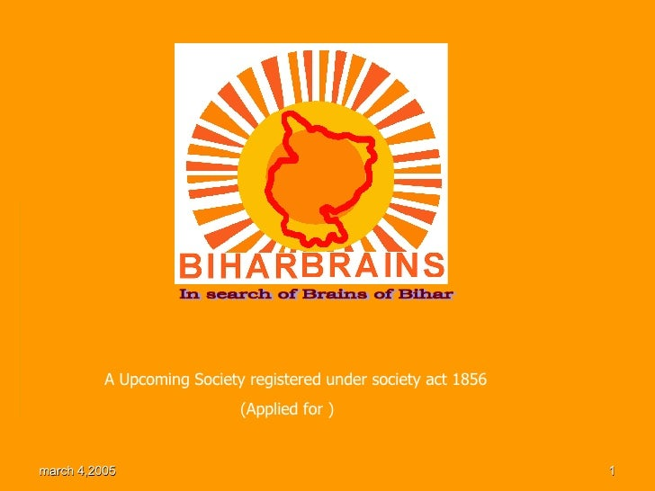 In search of Brains of Bihar A Upcoming Society registered under society act 1856 (Applied for )