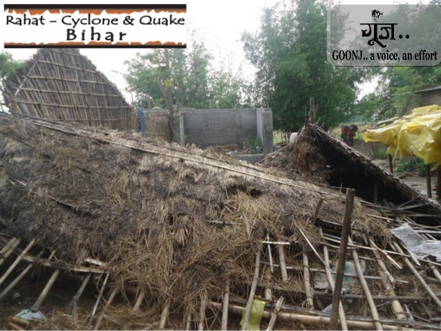 Many districts of Bihar were hit by dual disaster: A strong cyclone on April 21st and then earthquake on April 25th Many d...