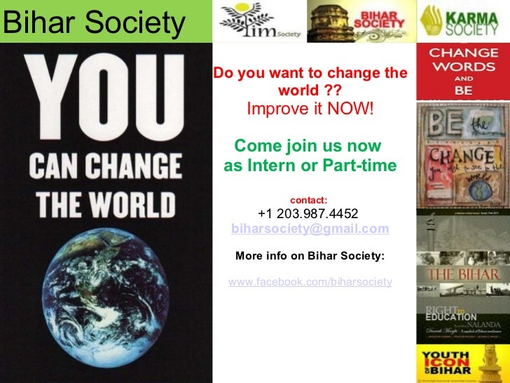 Bihar Society Do you want to change the world ?? Improve it NOW!  Come join us now  as Intern or Part-time contact:  +1 2...